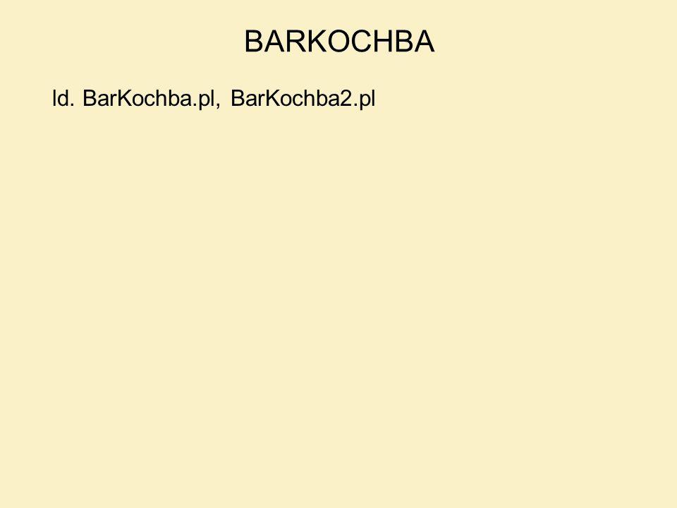 ld. BarKochba.pl, BarKochba2.pl BARKOCHBA