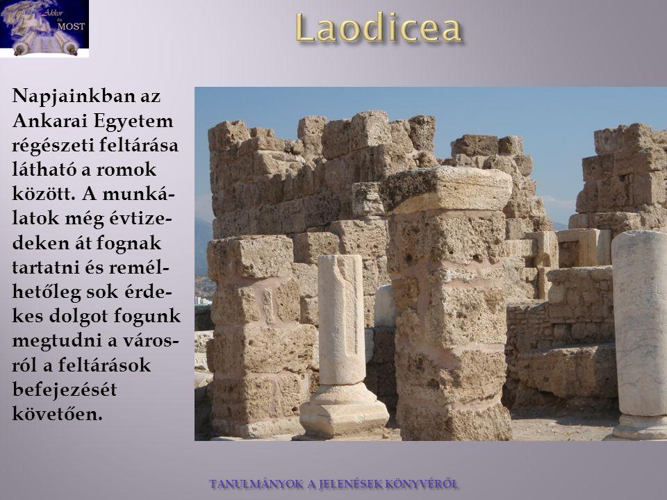 TANULMÁNYOK A JELENÉSEK KÖNYVÉRŐL Napjainkban az Ankarai Egyetem régészeti feltárása látható a romok között.