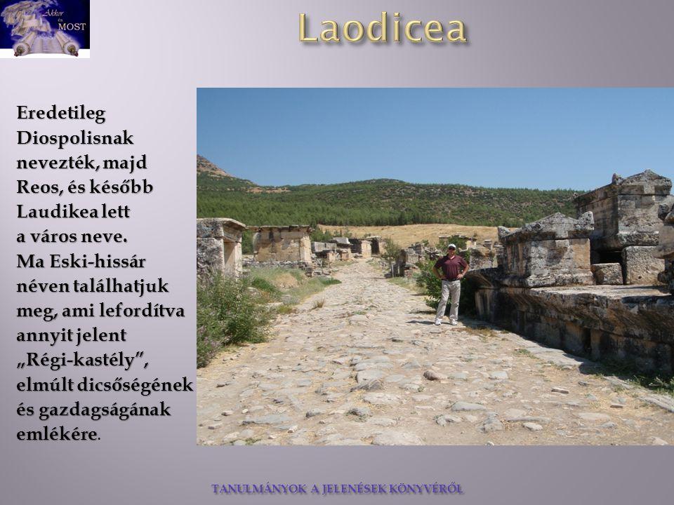 TANULMÁNYOK A JELENÉSEK KÖNYVÉRŐL Az újjáépítés során, büszkén, gőgösen utasították vissza a római császár anyagi segítségét, melyről Tacitustól tudunk (Kr.