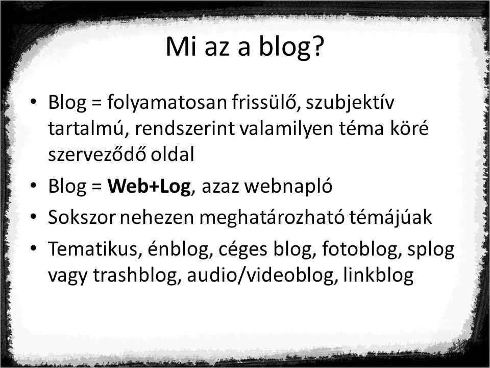Tematikus blog Jól behatárolható témájuk van, akár több közreműködőjük lehet A témával foglalkozó szakirodalommal ellentétben személyesebb, szubjektívebb hangvétel, buzdíthatnak véleménycserére is Példák: www.sorozatjunkie.hu (TV sorozatok) www.filmbuzi.hu (filmek)www.sorozatjunkie.hu www.filmbuzi.hu