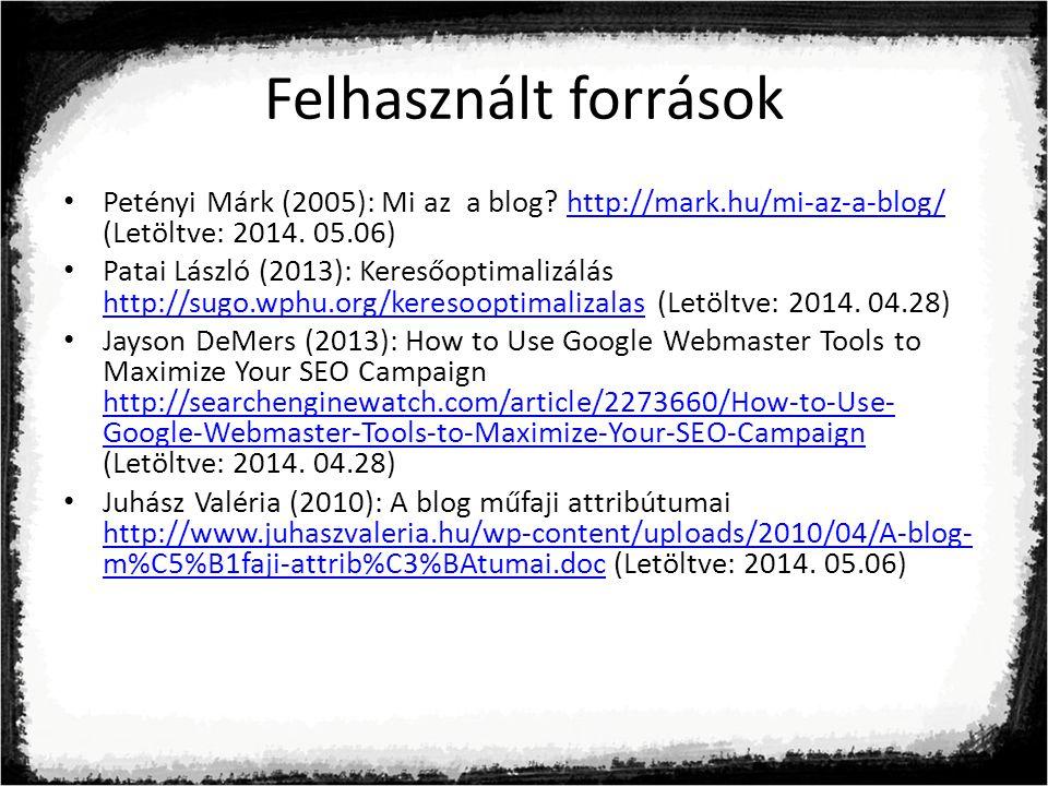 Felhasznált források Petényi Márk (2005): Mi az a blog.