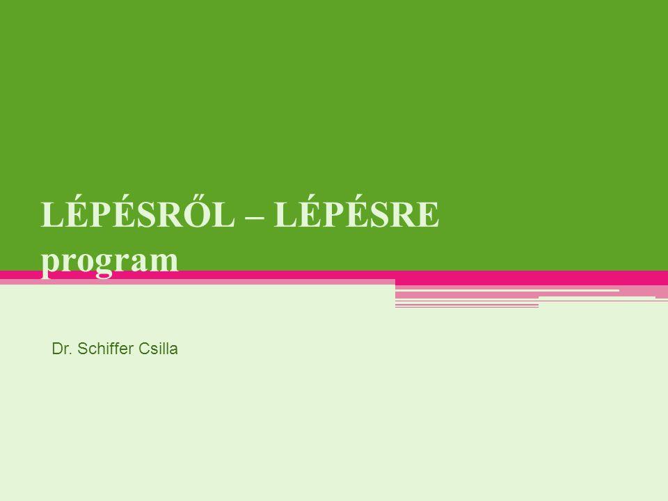 LÉPÉSRŐL – LÉPÉSRE program Dr. Schiffer Csilla