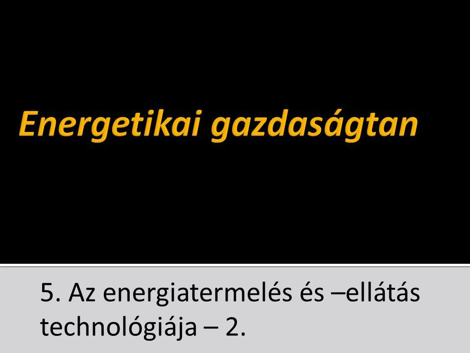 Technológiai és energiagazdálkodási jellemzők