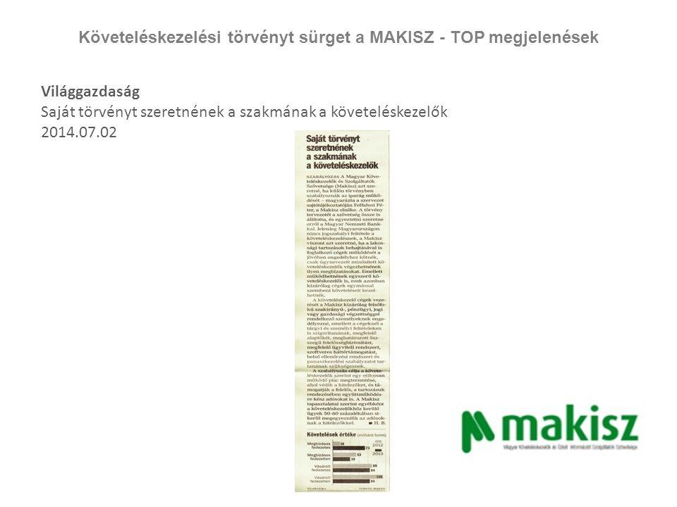 Követeléskezelési törvényt sürget a MAKISZ - TOP megjelenések Világgazdaság Saját törvényt szeretnének a szakmának a követeléskezelők 2014.07.02