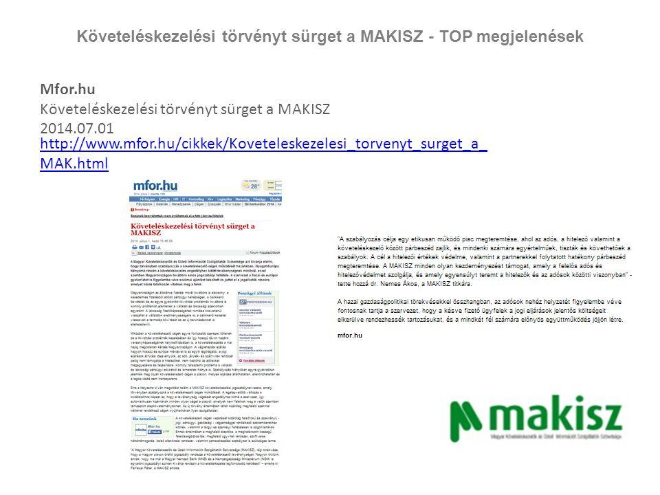 Követeléskezelési törvényt sürget a MAKISZ - TOP megjelenések Mfor.hu Követeléskezelési törvényt sürget a MAKISZ 2014.07.01 http://www.mfor.hu/cikkek/