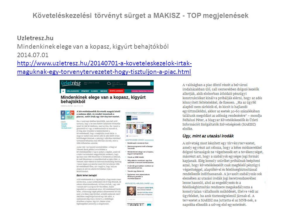 Követeléskezelési törvényt sürget a MAKISZ - TOP megjelenések Uzletresz.hu Mindenkinek elege van a kopasz, kigyúrt behajtókból 2014.07.01 http://www.u