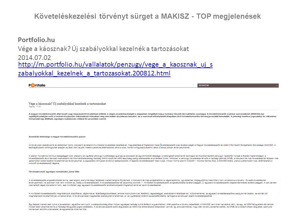 Követeléskezelési törvényt sürget a MAKISZ - TOP megjelenések Portfolio.hu Vége a káosznak? Új szabályokkal kezelnék a tartozásokat 2014.07.02 http://