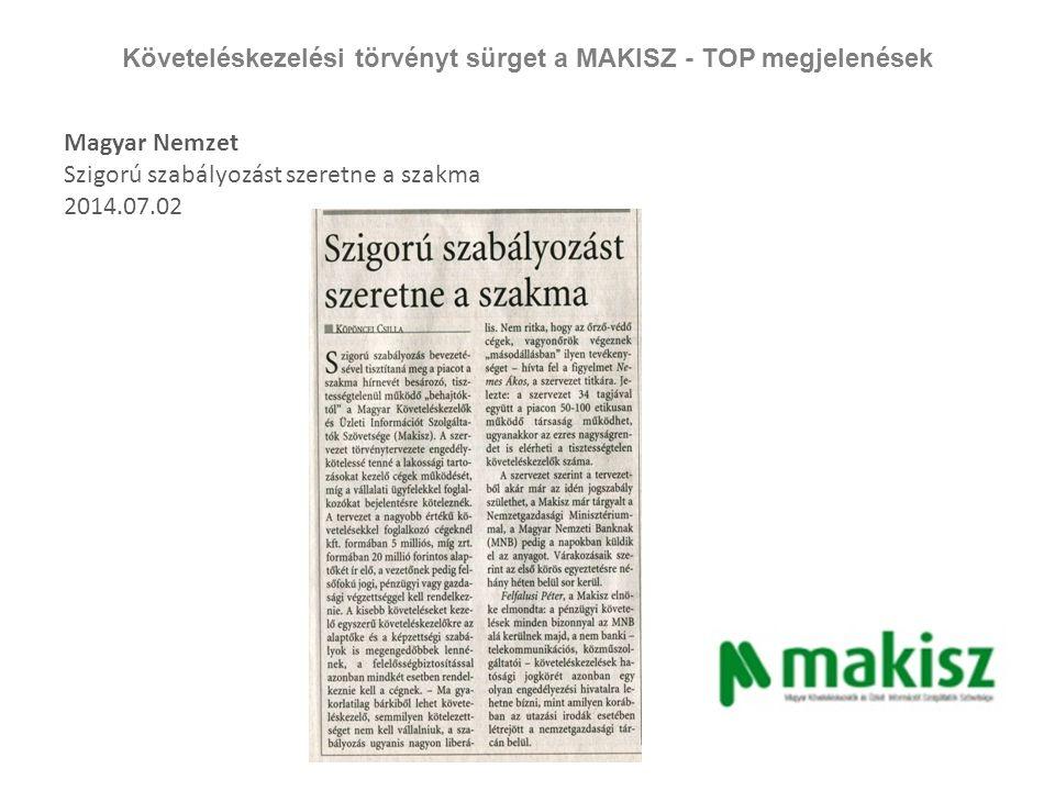 Követeléskezelési törvényt sürget a MAKISZ - TOP megjelenések Magyar Hírlap Új törvényt javasolnak a követeléskezelői szakma képviselői 2014.07.02