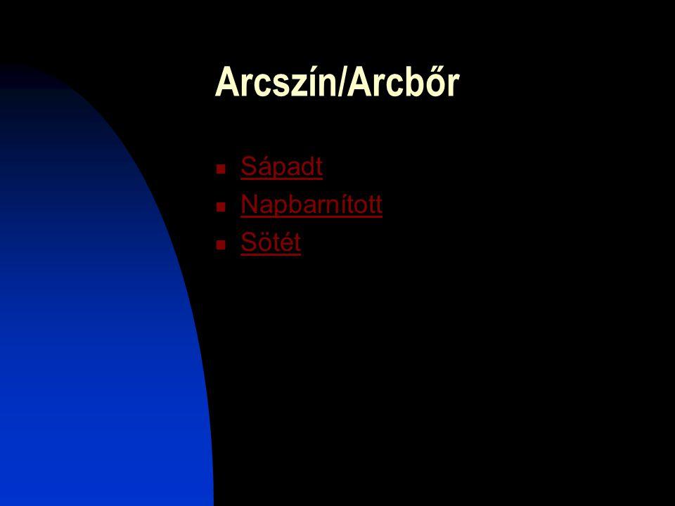 Arcszín/Arcbőr Sápadt Napbarnított Sötét