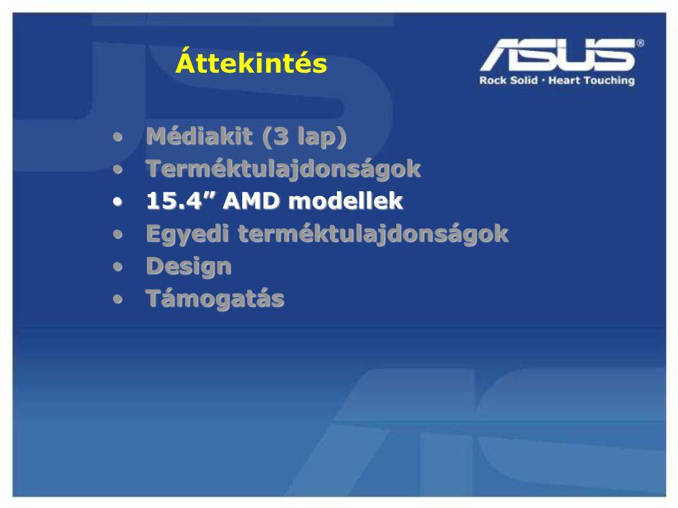 """Áttekintés Médiakit (3 lap)Médiakit (3 lap) TerméktulajdonságokTerméktulajdonságok 15.4"""" AMD modellek15.4"""" AMD modellek Egyedi terméktulajdonságokEgye"""