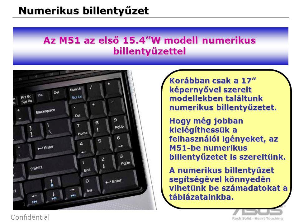 """24 Confidential Numerikus billentyűzet Az M51 az első 15.4""""W modell numerikus billentyűzettel Korábban csak a 17"""" képernyővel szerelt modellekben talá"""