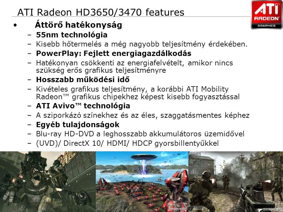 28 Confidential ATI Radeon HD3650/3470 features Áttörő hatékonyság –55nm technológia –Kisebb hőtermelés a még nagyobb teljesítmény érdekében. –PowerPl