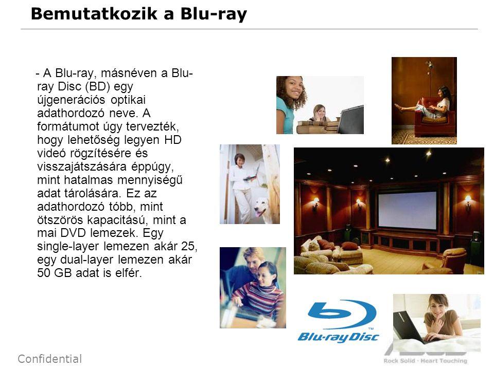46 Confidential Bemutatkozik a Blu-ray - A Blu-ray, másnéven a Blu- ray Disc (BD) egy újgenerációs optikai adathordozó neve. A formátumot úgy tervezté