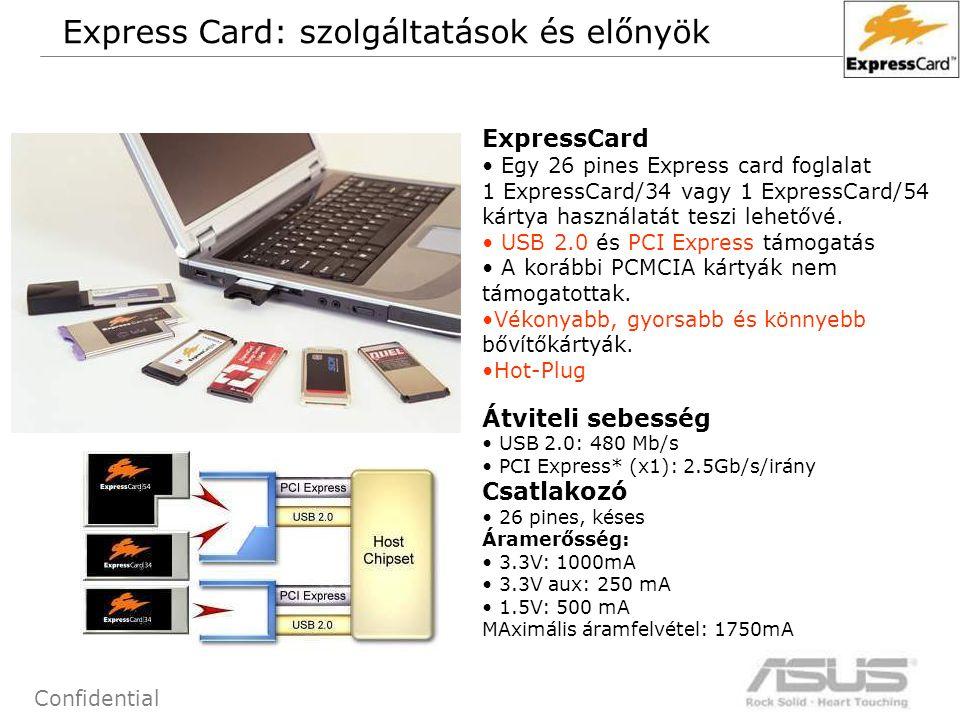 55 Confidential ExpressCard Egy 26 pines Express card foglalat 1 ExpressCard/34 vagy 1 ExpressCard/54 kártya használatát teszi lehetővé.