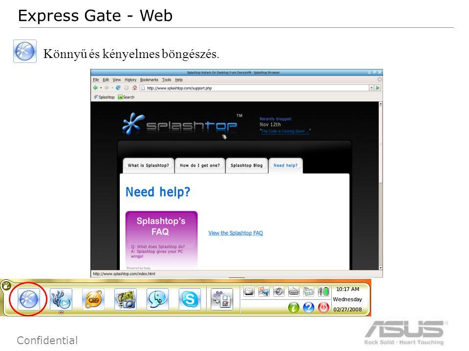 73 Confidential Express Gate - Web Könnyű és kényelmes böngészés.