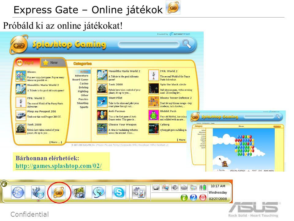75 Confidential Express Gate – Online játékok Próbáld ki az online játékokat! Bárhonnan elérhetőek: http://games.splashtop.com/02/