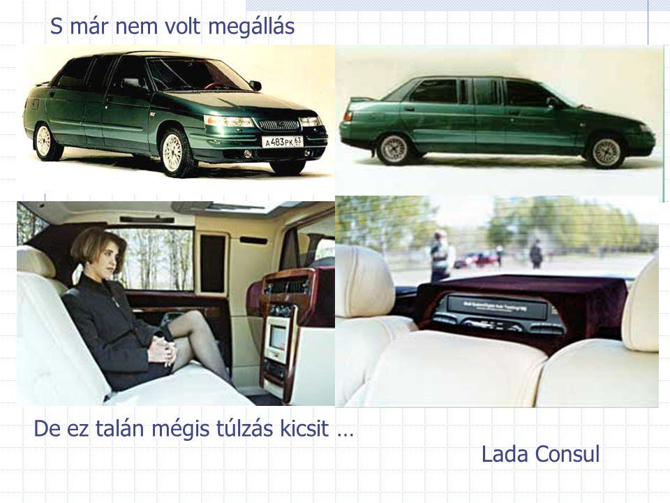 S már nem volt megállás Lada Consul De ez talán mégis túlzás kicsit …