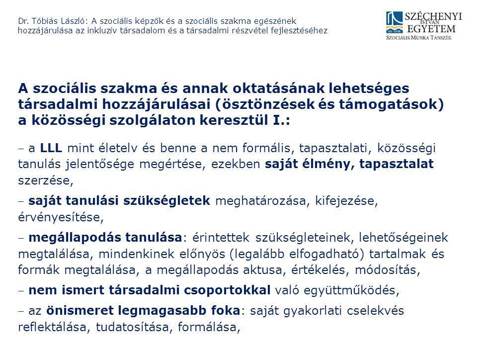A szociális szakma és annak oktatásának lehetséges társadalmi hozzájárulásai (ösztönzések és támogatások) a közösségi szolgálaton keresztül I.: ‒ a LL