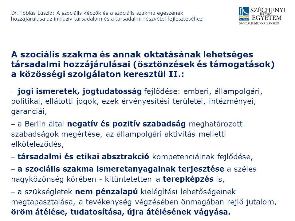 A szociális szakma és annak oktatásának lehetséges társadalmi hozzájárulásai (ösztönzések és támogatások) a közösségi szolgálaton keresztül II.: ‒ jog