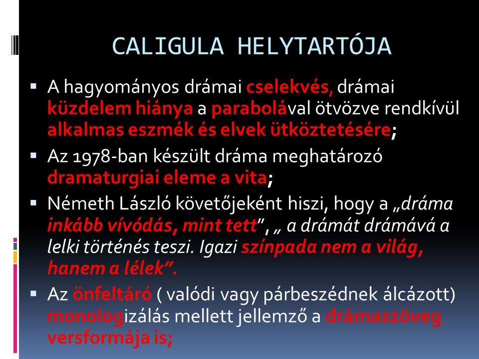 """""""ADDIG KÜZDÖTTEM CALIGULA ELLEN, MÍG CALIGULA LETTEM MAGAM IS"""