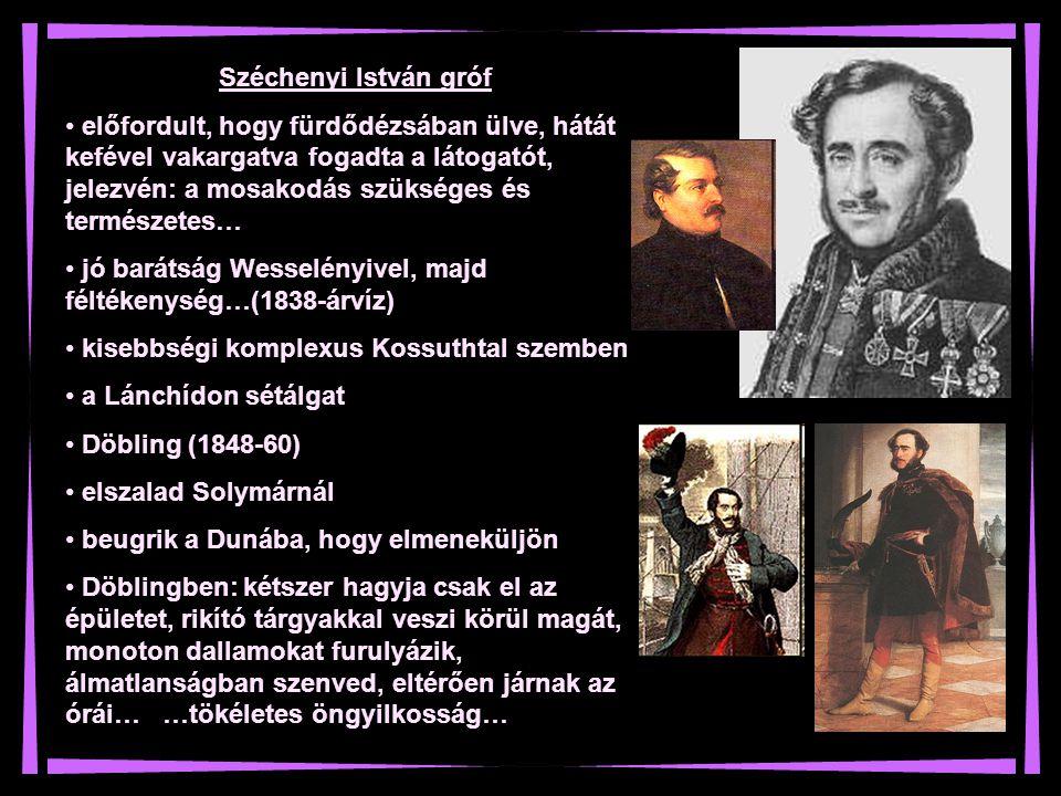 Széchenyi István gróf előfordult, hogy fürdődézsában ülve, hátát kefével vakargatva fogadta a látogatót, jelezvén: a mosakodás szükséges és természete