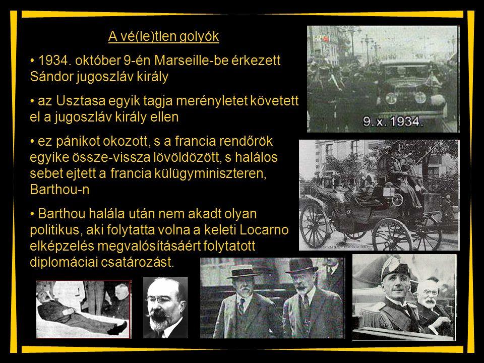 A vé(le)tlen golyók 1934. október 9-én Marseille-be érkezett Sándor jugoszláv király az Usztasa egyik tagja merényletet követett el a jugoszláv király