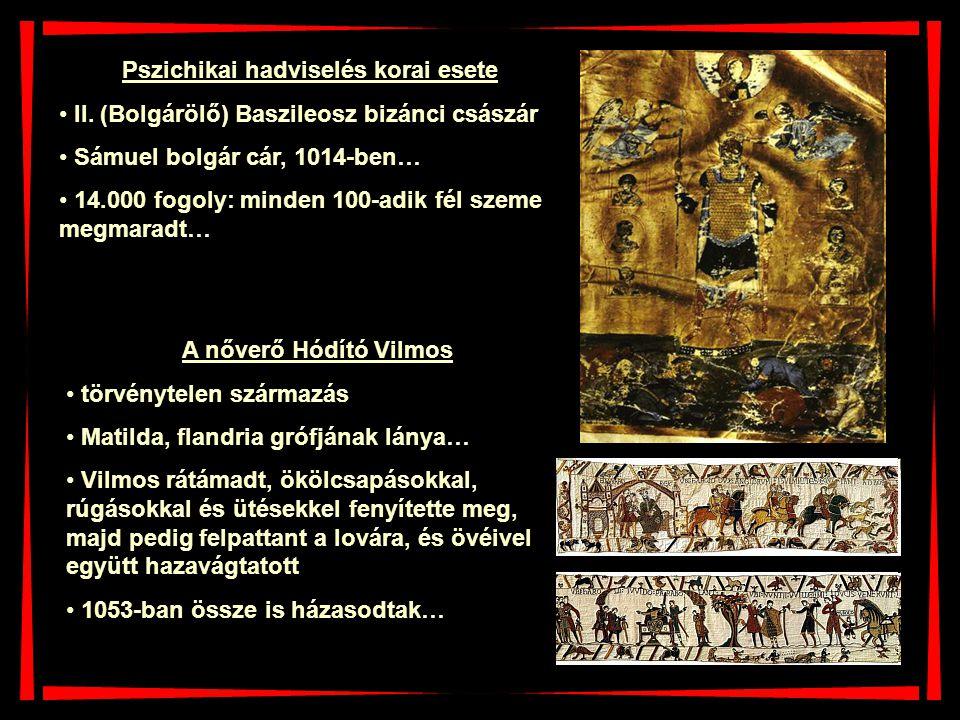 Pszichikai hadviselés korai esete II. (Bolgárölő) Baszileosz bizánci császár Sámuel bolgár cár, 1014-ben… 14.000 fogoly: minden 100-adik fél szeme meg