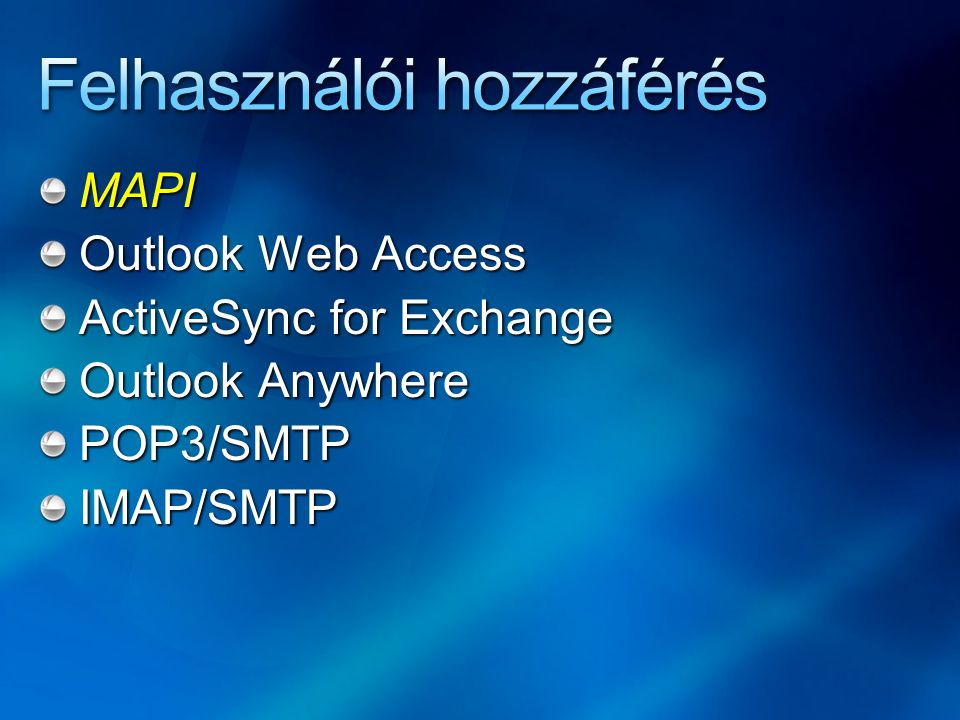MAPI Outlook Web Access ActiveSync for Exchange Outlook Anywhere POP3/SMTPIMAP/SMTP