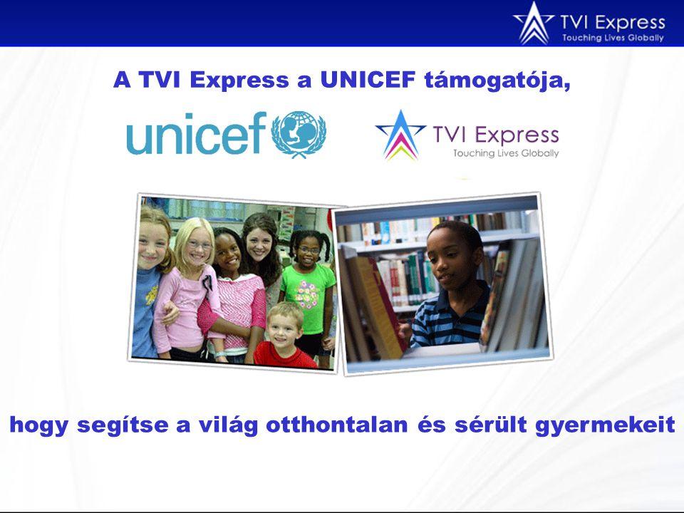 A TVI Express a UNICEF támogatója, hogy segítse a világ otthontalan és sérült gyermekeit