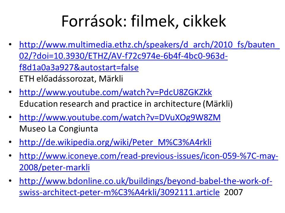 Források: filmek, cikkek http://www.multimedia.ethz.ch/speakers/d_arch/2010_fs/bauten_ 02/ doi=10.3930/ETHZ/AV-f72c974e-6b4f-4bc0-963d- f8d1a0a3a927&autostart=false ETH előadássorozat, Märkli http://www.multimedia.ethz.ch/speakers/d_arch/2010_fs/bauten_ 02/ doi=10.3930/ETHZ/AV-f72c974e-6b4f-4bc0-963d- f8d1a0a3a927&autostart=false http://www.youtube.com/watch v=PdcU8ZGKZkk Education research and practice in architecture (Märkli) http://www.youtube.com/watch v=PdcU8ZGKZkk http://www.youtube.com/watch v=DVuXOg9W8ZM Museo La Congiunta http://www.youtube.com/watch v=DVuXOg9W8ZM http://de.wikipedia.org/wiki/Peter_M%C3%A4rkli http://www.iconeye.com/read-previous-issues/icon-059-%7C-may- 2008/peter-markli http://www.iconeye.com/read-previous-issues/icon-059-%7C-may- 2008/peter-markli http://www.bdonline.co.uk/buildings/beyond-babel-the-work-of- swiss-architect-peter-m%C3%A4rkli/3092111.article 2007 http://www.bdonline.co.uk/buildings/beyond-babel-the-work-of- swiss-architect-peter-m%C3%A4rkli/3092111.article