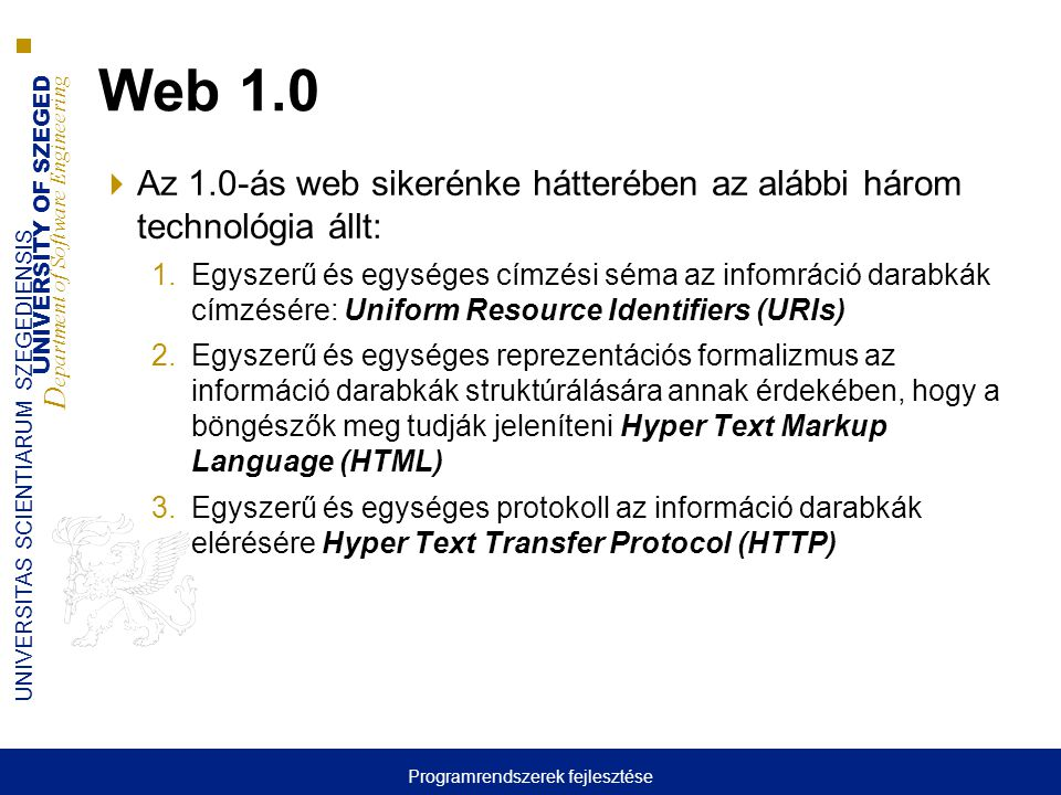 UNIVERSITY OF SZEGED D epartment of Software Engineering UNIVERSITAS SCIENTIARUM SZEGEDIENSIS Mi a szemantikus web.