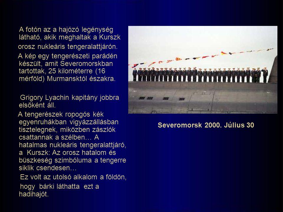 A fotón az a hajózó legénység látható, akik meghaltak a Kurszk orosz nukleáris tengeralattjárón.