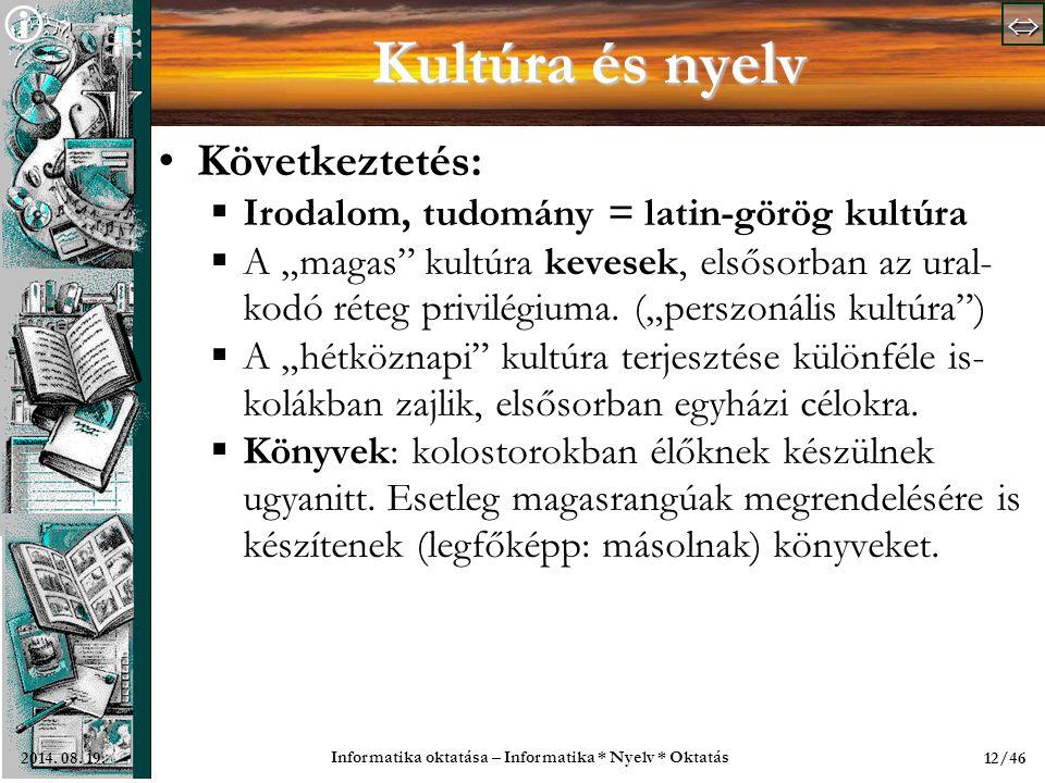   Informatika oktatása – Informatika * Nyelv * Oktatás 12/462014.