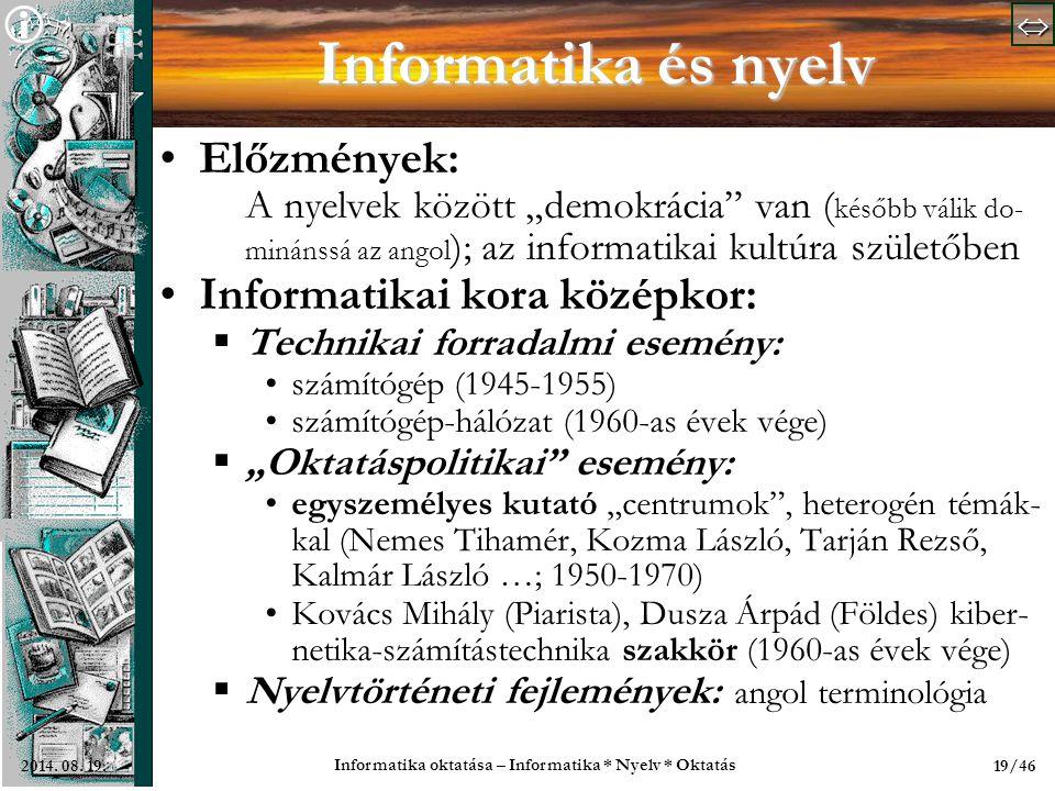   Informatika oktatása – Informatika * Nyelv * Oktatás 19/462014.