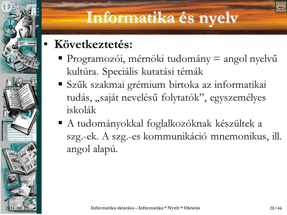   Informatika oktatása – Informatika * Nyelv * Oktatás 20/462014.