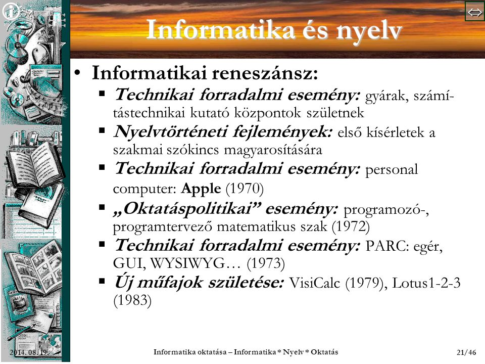  Informatika oktatása – Informatika * Nyelv * Oktatás 21/462014.