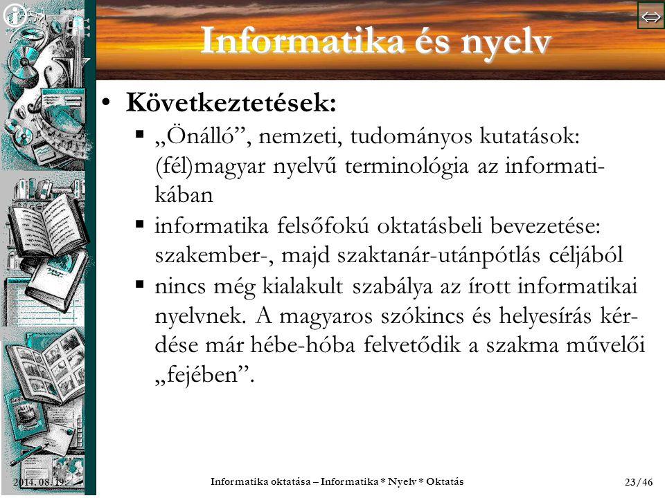   Informatika oktatása – Informatika * Nyelv * Oktatás 23/462014.