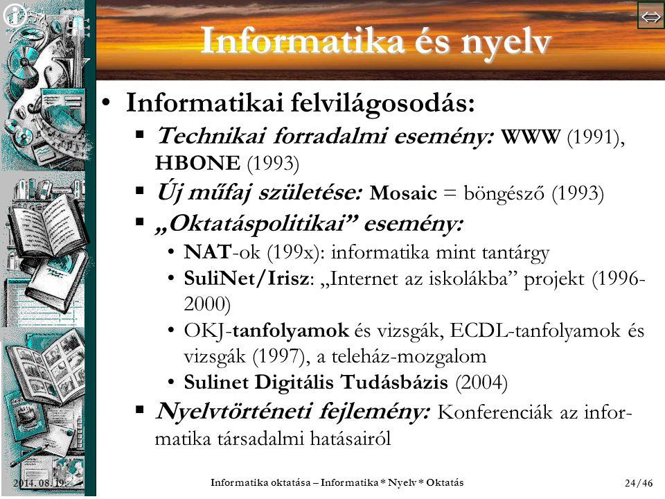   Informatika oktatása – Informatika * Nyelv * Oktatás 24/462014.