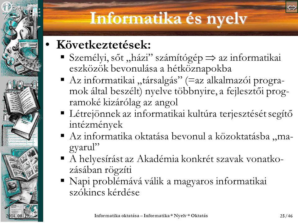   Informatika oktatása – Informatika * Nyelv * Oktatás 25/462014.