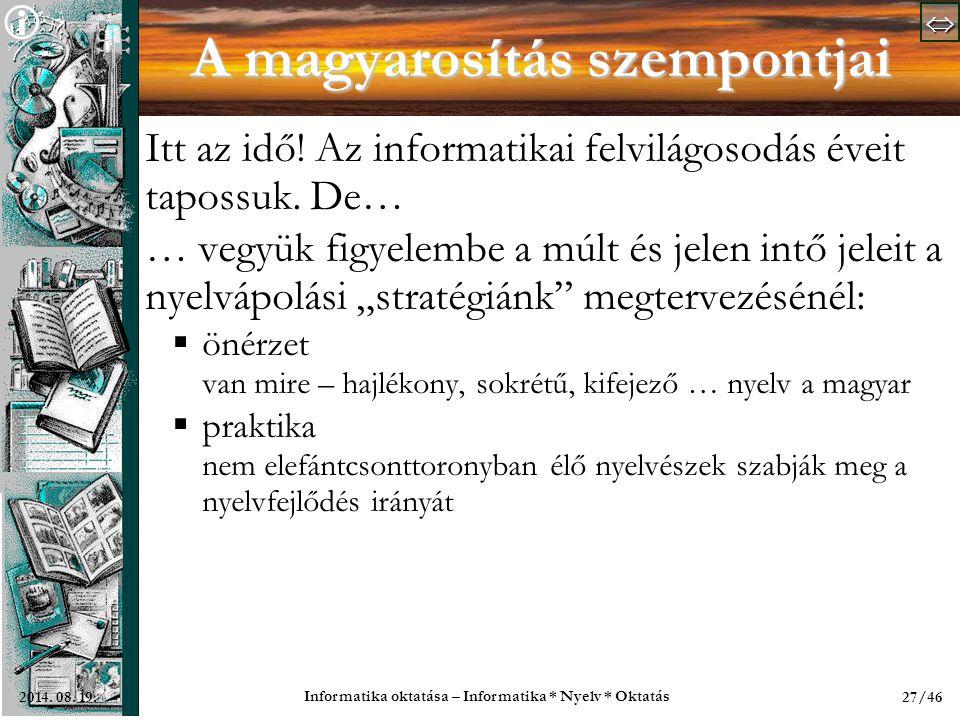   Informatika oktatása – Informatika * Nyelv * Oktatás 27/462014.