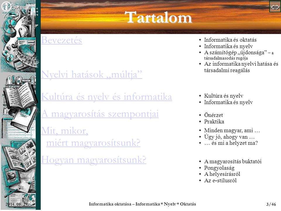   Informatika oktatása – Informatika * Nyelv * Oktatás 34/462014.