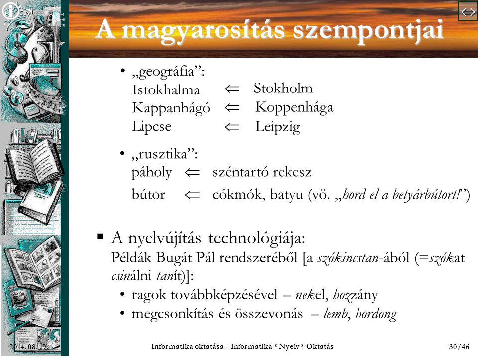   Informatika oktatása – Informatika * Nyelv * Oktatás 30/462014.