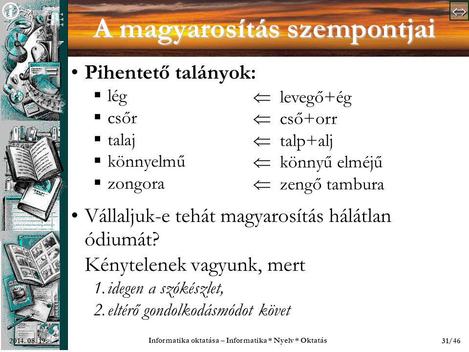   Informatika oktatása – Informatika * Nyelv * Oktatás 31/462014.