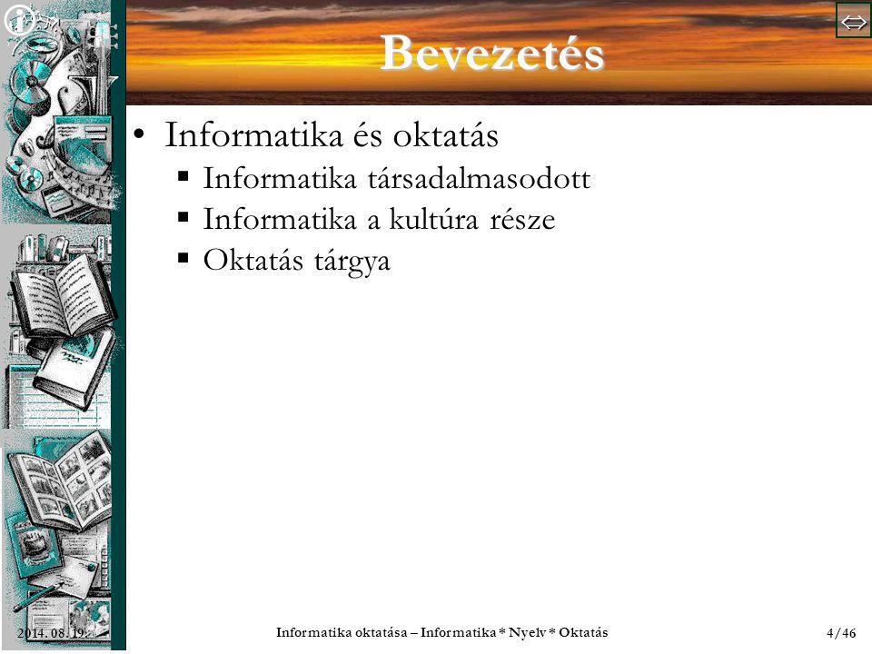   Informatika oktatása – Informatika * Nyelv * Oktatás 45/462014.