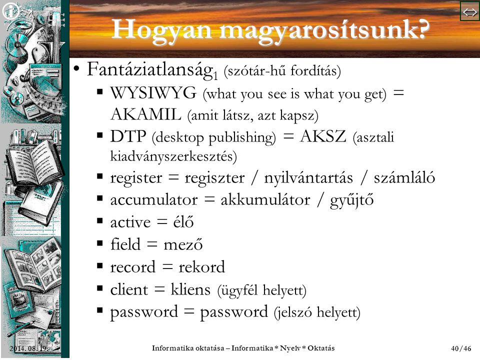   Informatika oktatása – Informatika * Nyelv * Oktatás 40/462014.