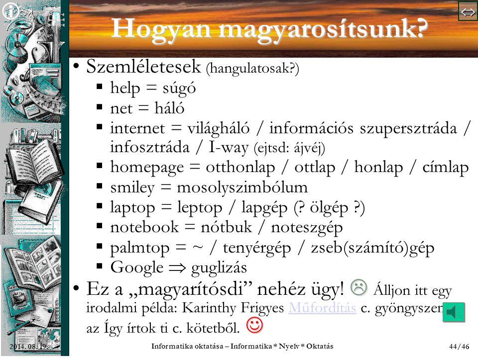   Informatika oktatása – Informatika * Nyelv * Oktatás 44/462014.