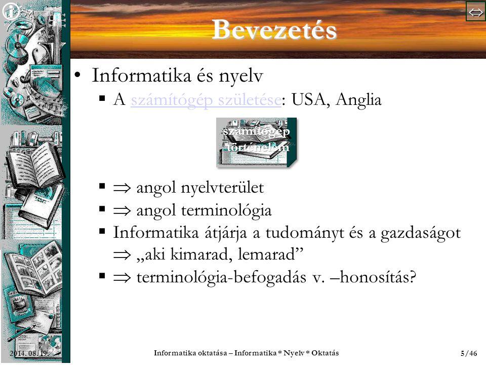   Informatika oktatása – Informatika * Nyelv * Oktatás 6/462014.