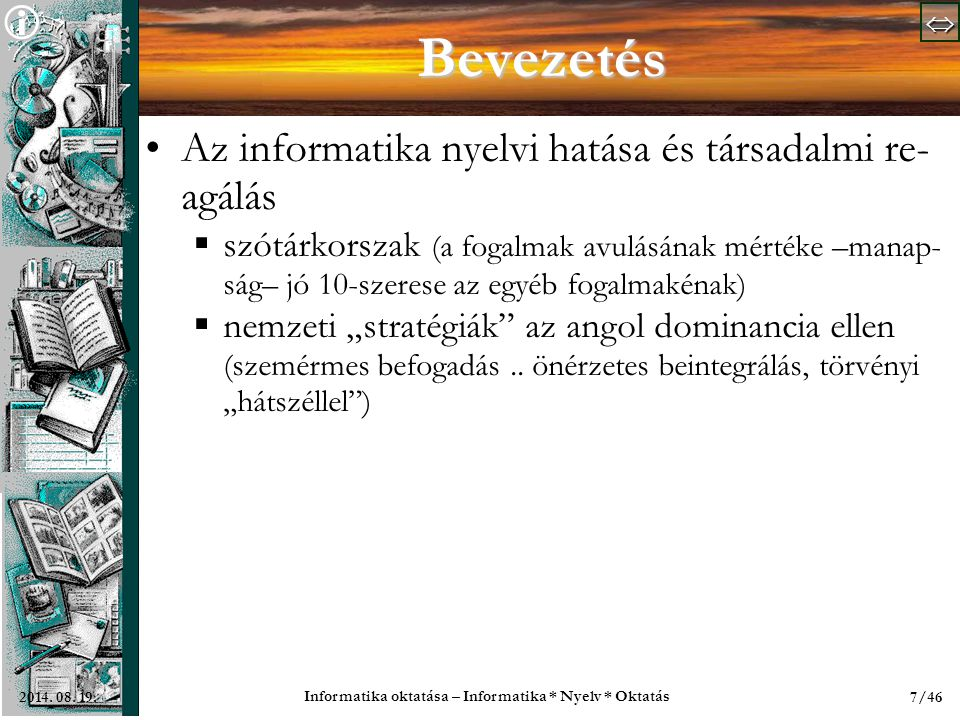   Informatika oktatása – Informatika * Nyelv * Oktatás 18/462014.