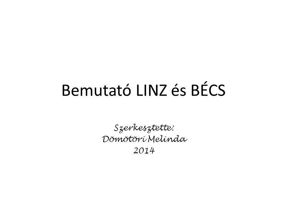 Bemutató LINZ és BÉCS Szerkesztette: Dömötöri Melinda 2014