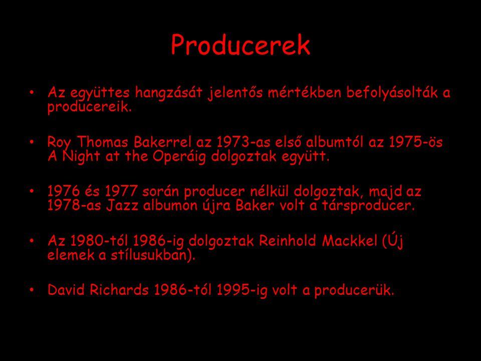 Producerek Az együttes hangzását jelentős mértékben befolyásolták a producereik. Roy Thomas Bakerrel az 1973-as első albumtól az 1975-ös A Night at th